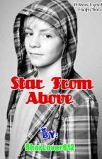 Star From Above (Ross Lynch Fan-Fiction) by TShenR5