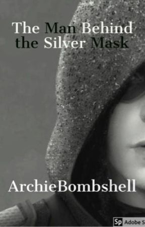 The Man Behind The Silver Mask by ArchieBombshell
