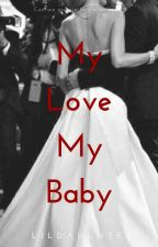 [3 Shoot] My Love, My Baby (Completed) by lildaughter