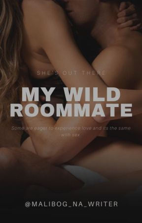 My Wild Roommate by Malibog_na_Writer