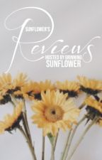 Sunflower's Reviews | CLOSED by Grinning_Sunflower
