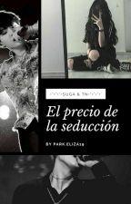 """El preció de la seducción """"•Suga y _____ (TN)•"""" by parkeliza19"""