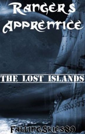 Ranger's Apprentice: The Lost Islands [Fanfiction] by FallingSkies89_