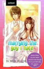 Marrying the Guy I Hate by Teesh_the_Fish