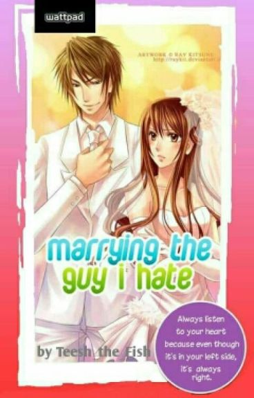 Marrying the Guy I Hate