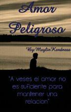 Amor peligroso.. by MeylinKendness