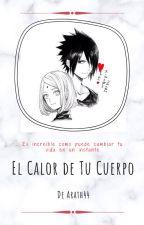 El Calor de tu Cuerpo by Sasori444
