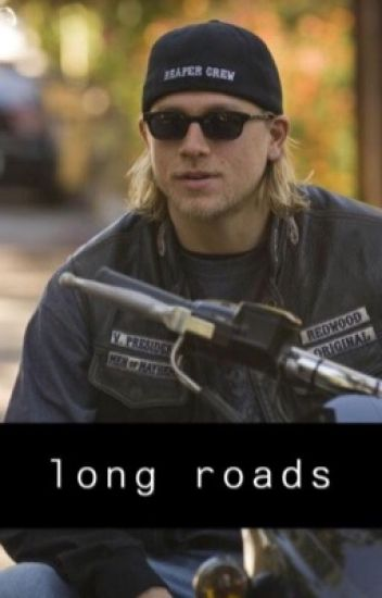 Long Roads {A Jax Teller/Son's of Anarchy Fanfic}