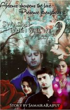 Swasan ff: When Will We Meet..?? by SamairaRajput