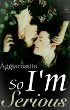 I'm So Serious by Aggiacossito