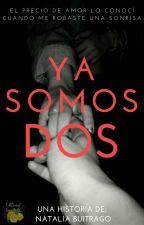 YA SOMOS DOS by NatisBC