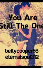 You Are Still The One by bettycooper56