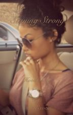 Staying Strong (Hood Story) by AsiaExotic