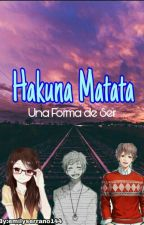 Hakuna Matata 《Una Forma de Ser》 by EmilySerrano144