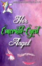 Her Emerald-Eyed Angel by SarcasticallyWitty