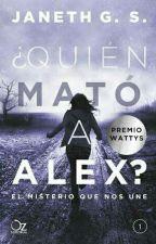 ¿Quién mató  a Alex? by KeilaDominguez0