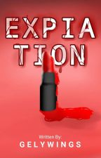 Expiation [COMPLETED] by Gelywings