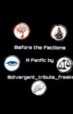 Before the Factions by divergent_demigod_46