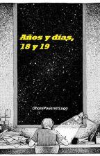Años y días, 18 y 19 by OhaniPouerietLugo