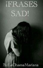 ¡Frases Sad! by Mariana_Kordova