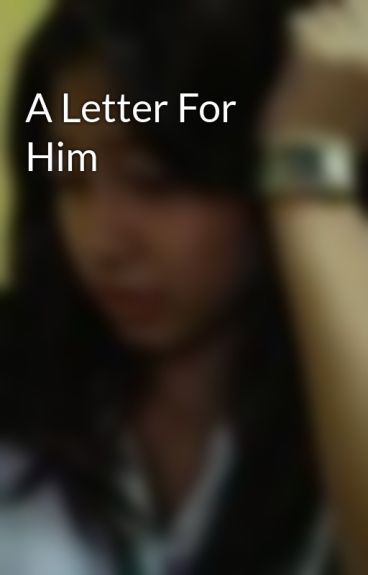 A Letter For Him by callmeL
