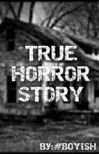 TRUE HORROR STORY by AkoSiAmara08