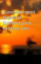 Commencement Speech at Stanford given by Steve Jobs by kjmtjzhan