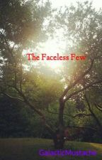 The Faceless Few by GalacticMustache