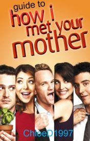 Guide to How I Met Your Mother by ChloeD1997