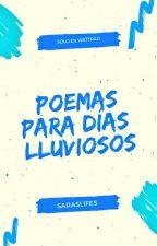 Poemas para días lluviosos. © by Saraslifes