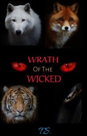 Wrath Of The Wicked -Forest Hearts SeaPeeSound- Book 3   by TsunamiStarz