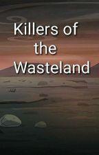 Killers of the Wasteland by LiyaWeather