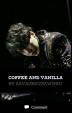 Coffee & Vanilla✔ /BTS FF/ Book 2 by savagesugawifeu