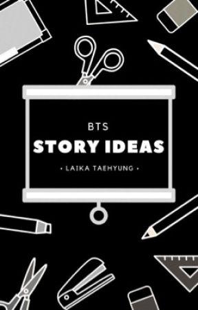 BTS •Story Idea Shop•  by LaikaTaehyung