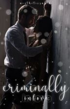 criminally in love  by aestheticsalive