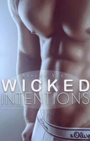 Wicked Intentions (On Hold) by AshleyV