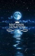 MAFYANIN HİZMETÇİSİ by anonimimxx