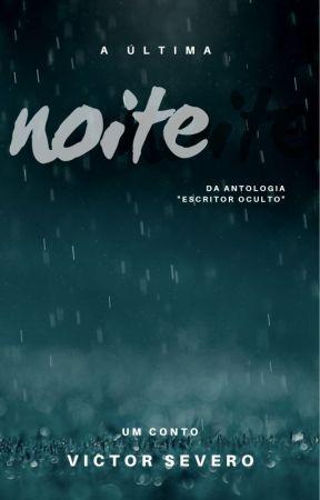A ÚLTIMA NOITE #EscritorOculto by J_VictorAraujo