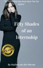 Fifty Shades of an Internship(Completed) by Nadinevdm1984