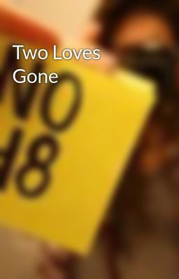 Two Loves Gone