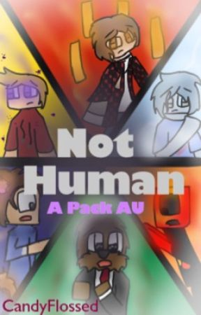 Not Human - A The Pack AU by candyflossed