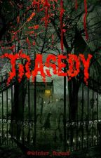 Tragedy (ON GOING) by winter_forest