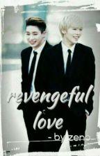 REVENGEFUL LOVE   Wonhyuk by minhaepa