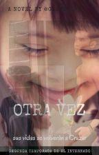 Otra Vez by Glory_627