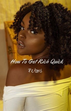 How To Get Rich Quick by Petons