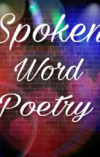 Spoken Poetry by Razer_xDanIsYours