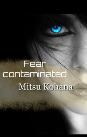 Fear Contaminated  by MitsuNiiko