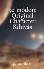 50 módon: Original Character Kihívás by Cselli