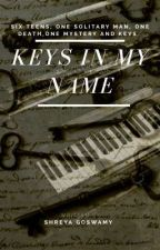 KEYS IN MY NAME (Contest Winner)  by Shreya_VA