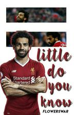 Little do you know [ M. Salah ] by FlowersWar